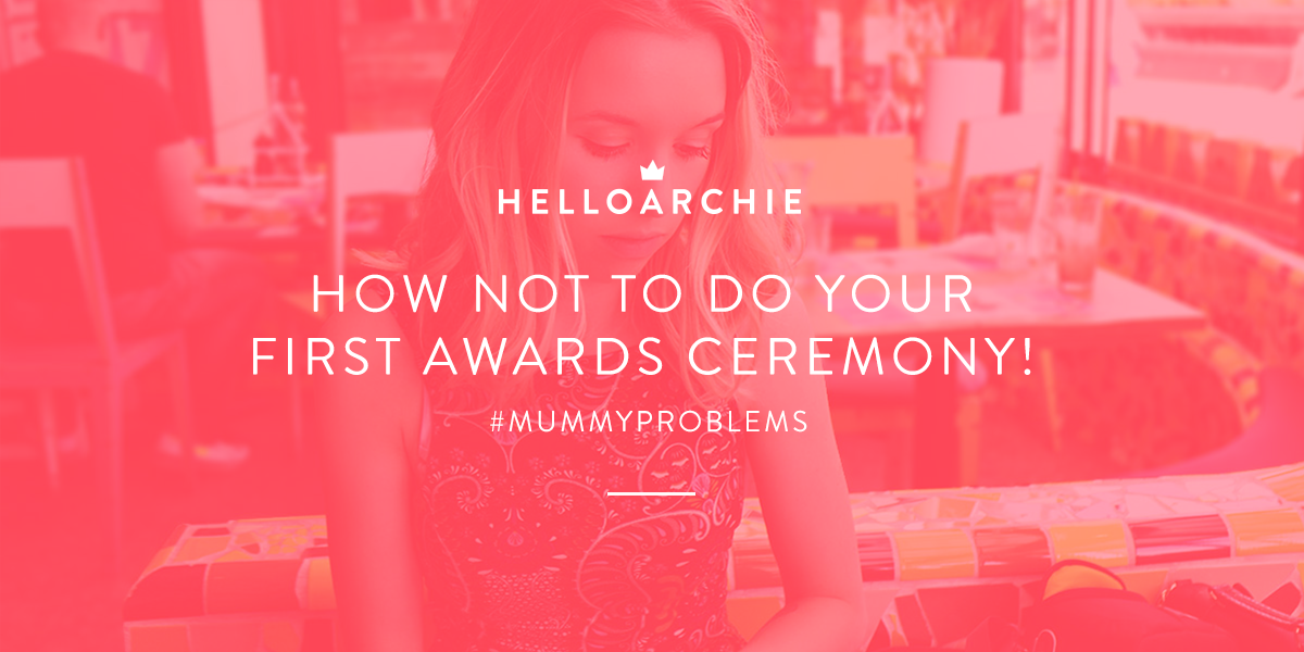How Not To Do Your First Awards Ceremony! #mummyproblems